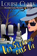 Let Sleeping Cats Lie (The 9 Lives Cozy Mystery Series, Book 4): Cozy Animal Mysteries