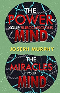 2in1: The Power of Your Subconscious Mind and The Miracles of Your Mind By Joseph Murphy