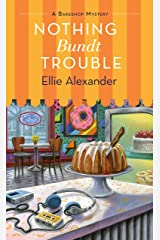 Nothing Bundt Trouble: A Bakeshop Mystery Kindle Edition