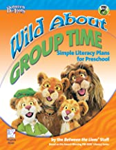 Wild About Group Time: Simple Literacy Plans for Preschool (Between the Lions Series)