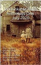 Unthinkable Tales Anthology One July 2020 : Rhys Hughes Gordon Linzner Gary Fry Ramsey Campbell Bridget Wishart Sara Howe,...