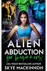 Alien Abduction for Beginners (The Intergalactic Guide to Humans Book 1) Kindle Edition