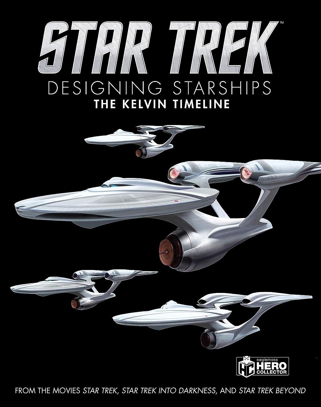 タクト奇妙な露Star Trek: Designing Starships Volume 3: The Kelvin Timeline (Star Trek Designing Starships)