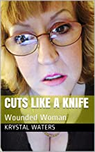Cuts Like a Knife: Wounded Woman