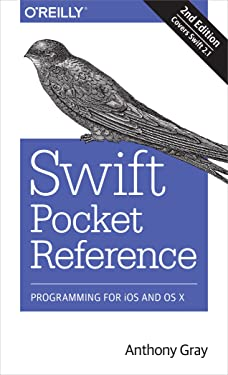 Swift Pocket Reference: Programming for Ios and OS X: Covers Swift 2.1