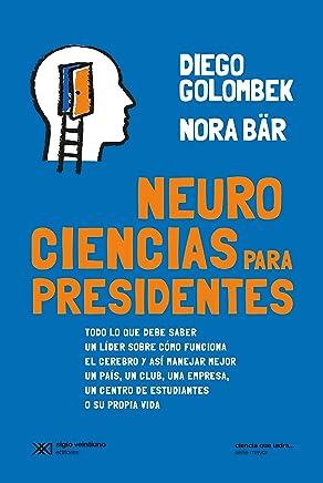Neurociencias para presidentes: Todo lo que debe saber un líder sobre cómo funciona el cerebro y así manejar mejor un país, un club, una empresa, un centro ... que ladra… serie Mayor) (Spanish Edition)