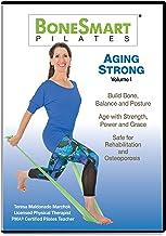 BoneSmart Pilates� AGING STRONG Volume I - Exercise to Build Bone, Avoid Injury, Age Strong