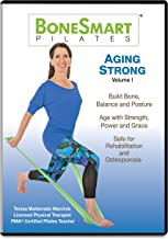 BoneSmart Pilates® AGING STRONG Volume I - Exercise to Build Bone, Avoid Injury, Age Strong