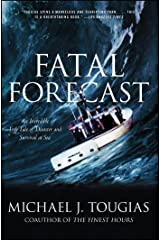 Fatal Forecast: An Incredible True Tale of Disaster and Survival at Sea Kindle Edition