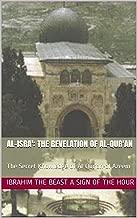 AL-ISRA': The Revelation of Al-Qur'an: The Secret Knowledge of Al-Qur'an-al Azeem (المص Book 2)