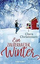 Ein zauberhafter Winter: Roman - Ein dänischer Kuschelroman (German Edition)