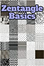 Zentangle Basics: Expanded Study guide Edition A Creative Art Form Where You Need PaperZentangle Basics, Expanded Workbook Edition A Artistic Art Form Where All You Need is Paper (English Edition)