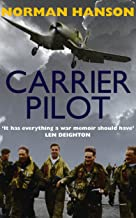 Carrier Pilot: One of the greatest pilot's memoirs of WWII – a true aviation classic.