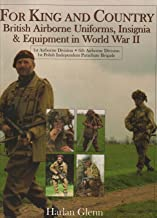 For King and Country: British Airborne Uniforms, Insignia & Equipment in World War II • 1st Airborne Division • 6th Airborne Division • 1st Polish ... Brigade (Schiffer Military History Book)