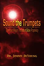 Sound the Trumpets: The Four Major Trends of Bible Prophecy