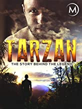 Tarzan: The Story Behind the Legend