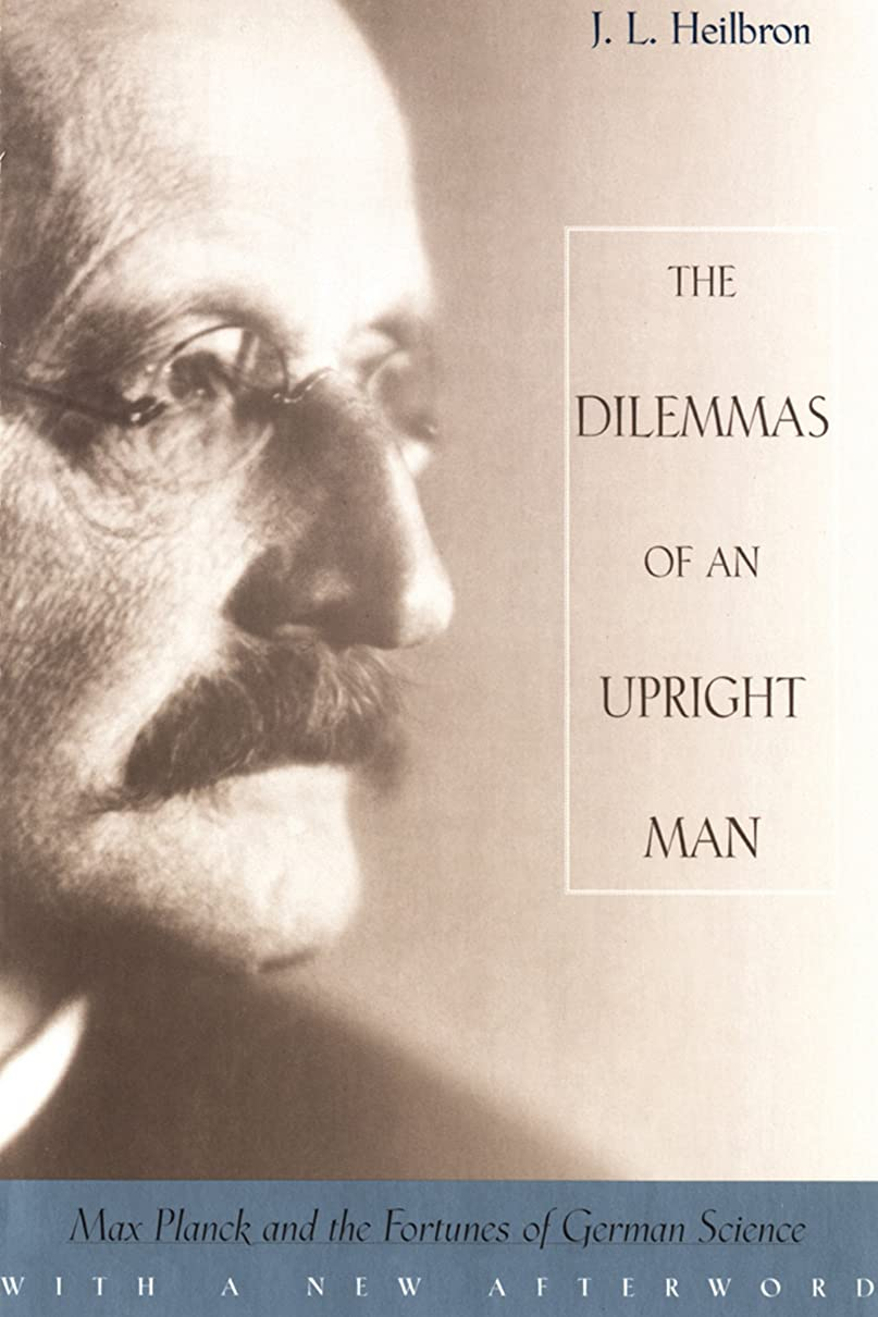 判定不可能な不合格The Dilemmas of an Upright Man: Max Planck and the Fortunes of German Science, With a New Afterword (English Edition)