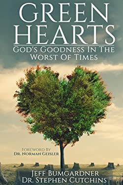 Green Hearts: God's Goodness in the Worst of Times