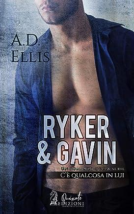 Ryker & Gavin (Cè qualcosa in lui Vol. 5)