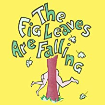 The Fig Leaves Are Falling All Over the Place