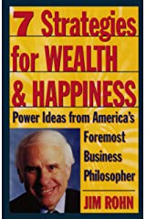 7 Strategies for Wealth & Happiness: Power Ideas from America's Foremost Business Philosopher Kindle Edition