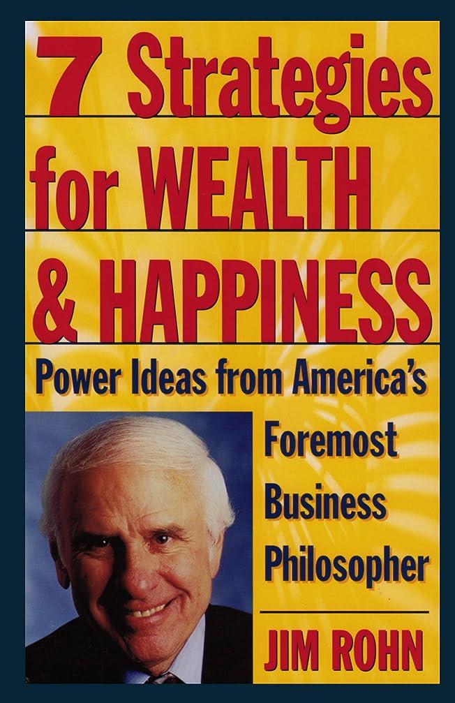 蘇生するダメージ名目上の7 Strategies for Wealth & Happiness: Power Ideas from America's Foremost Business Philosopher (English Edition)