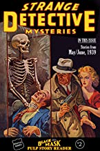 Black Mask Pulp Story Reader #2: Stories from the May/June, 1939 issue of STRANGE DETECTIVE MYSTERIES