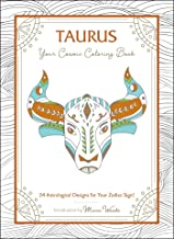 Taurus: Your Cosmic Coloring Book: 24 Astrological Designs for Your Zodiac Sign!