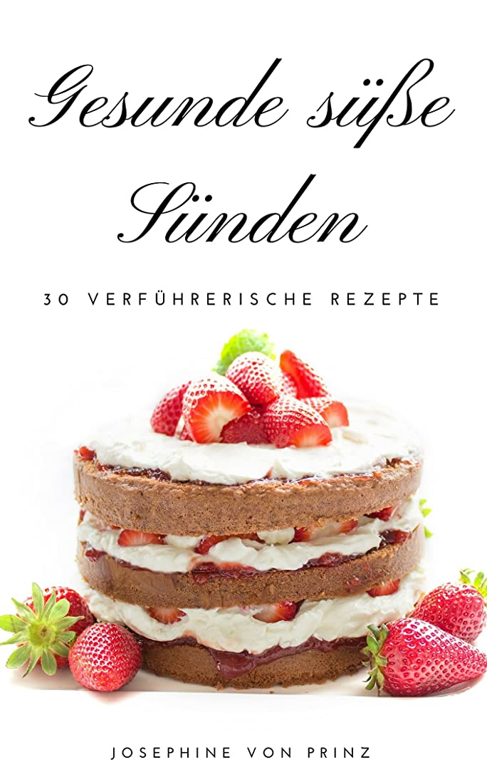 Gesunde sü?e Sünden (German Edition)