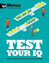 Mensa - Test Your IQ: Twenty IQ tests from the masters of intelligence