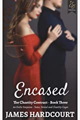 Encased: An Erotic Suspense - Tease, Denial and Chastity Cages (The Chastity Contract Book 3) Kindle Edition