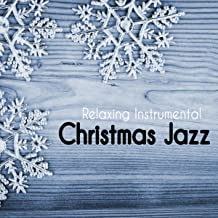 Relaxing Instrumental Christmas Jazz