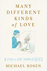Many Different Kinds of Love: A story of life, death and the NHS Kindle Edition