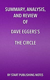 Summary, Analysis, and Review of Dave Eggers's The Circle (English Edition)