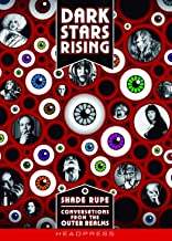 Dark Stars Rising: Conversations from the Outer Realms
