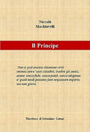 N. Machiavelli - Il Principe - Riscrittura di Sebastiano Cutrupi