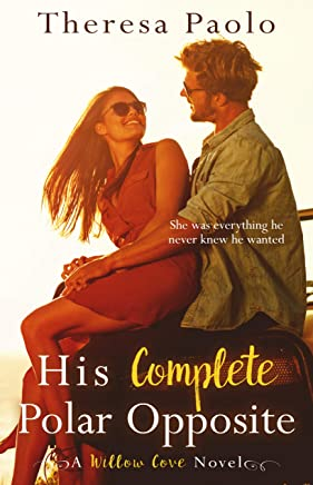 His Complete Polar Opposite (A Willow Cove Novel, #3)