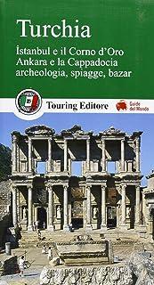 Turchia. Istanbul e il Corno d'Oro, Ankara e la Capadocia, archeologia, spiagge, bazar (Guide verdi del mondo)