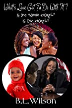 What's Love Got To Do With It?: is one woman enough? is love enough? (Songbook Book 1)