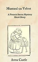 Mustard on Velvet: A Francis Bacon mystery short story