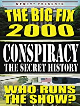 Conspiracy The Secret History: The Big Fix 2000 - Who Runs the Show