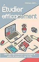 Livres Étudier efficacement: Méthodes d'apprentissage et techniques de gestion du tempspour bien étudier PDF
