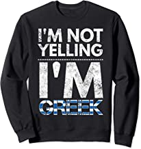 I'm not yelling I'm Greek Elliniki simaia Sweatshirt