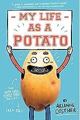 My Life as a Potato Kindle Edition