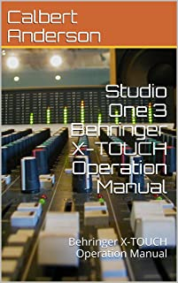 Studio One 3 Behringer X-TOUCH Operation Manual: Behringer X-TOUCH Operation Manual (English Edition)