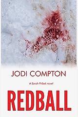 Redball: A Sarah Pribek novel Kindle Edition