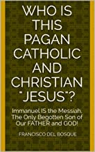 Who is this pagan catholic and christian