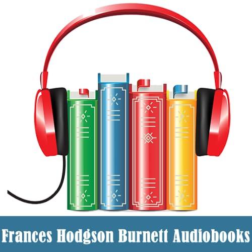 Frances Hodgson Burnett Audiobooks
