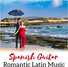 Spanish Guitar - Romantic Latin Music