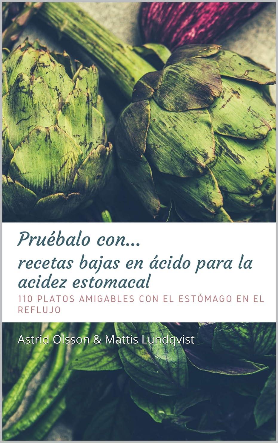 廃止十一許容できるPruébalo con...recetas bajas en ácido para la acidez estomacal: 110 platos amigables con el estómago en el reflujo (pruebe algunas sabrosas recetas no 2) (Spanish Edition)
